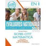 Evaluarea Nationala 2018 la finalul clasei a II-a. Scris-citit. Matematica - 30 de teste, dupa modelul M. E. N.