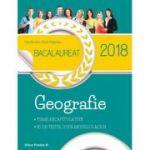 Bacalaureat Geografie 2018. Teme recapitulative. 30 de teste, dupa modelul M. E. N.