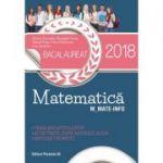 Bacalaureat matematica 2018 profil M_MATE-INFO - 60 de teste rezolvate dupa modelul M. E. N. - Breviar teoretic