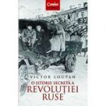 O istorie secreta a revolutiei ruse