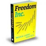 FREEDOM INC. Elibereaza angajatii si lasa-i sa conduca afacerea spre o crestere a productivitatii, a profitului si a ritmului de dezvoltare