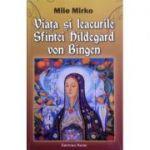 Viata si leacurile Sfintei Hildegard von Bingen