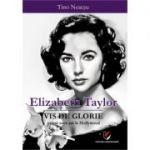 Elizabeth Taylor. Vis de glorie