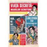 Viata secreta a marilor scriitori (Robert Schnakenberg)