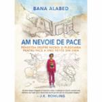 Am nevoie de pace. Povestea despre razboi si pledoaria pentru pace a unei fetite din Siria