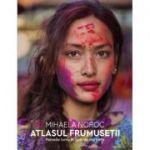 Atlasul frumusetii - Femeile lumii in 500 de portrete