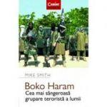 Boko Haram - Cea mai sangeroasa grupare terorista a lumii