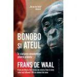 Bonobo si ateul - In cautarea umanismului printre primate