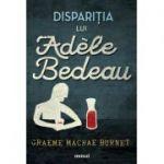 Disparitia lui Adele Bedeau (Graeme Macrae Burnet)