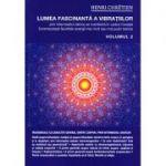 Lumea fascinanta a vibratiilor, vol. 2