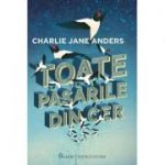 Toate pasarile din cer (Charlie Jane Anders)