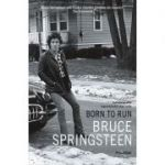 Autobiografia legendarului star rock Bruce Springsteen - Born to Run