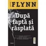 Dupa fapta si rasplata - Gillian Flynn