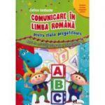 Comunicare in limba romana pentru clasa pregatitoare. Caiet de activitati integrate si interdisciplinare - Celina Iordache