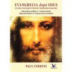 Evanghelia dupa Iisus, un nou testament pentru vremurile noastre