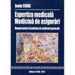 Expertiza medicala. Medicina de asigurari - Manual pentru Facultatea de medicina generala