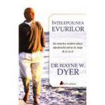 Intelepciunea evurilor - Un maestru modern aduce adevarurile eterne in viata de zi cu zi