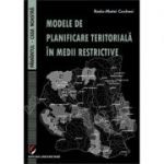 Modele de planificare teritoriala in medii restrictive