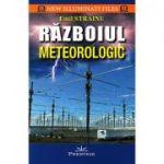 Razboiul meteorologic (editie noua, revizuita si adaugita) - Emil Strainu