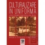 Culturalizare in uniforma