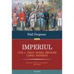 Imperiul - Cum a creat Marea Britanie lumea moderna