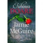 Iubirea doare (Jamie McGuire)