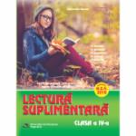 Lectura suplimentara pentru clasa a IV-a. Caiet de munca independenta - Texte literare si aplicatii (Aprobat M. E. N. 2018)