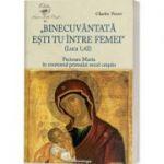 Binecuvantata esti tu intre femei (Luca 1, 42). Fecioara Maria in contextul primului secol crestin