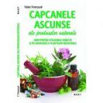 Capcanele ascunse ale produselor naturale. Ghid pentru utilizarea corecta si in siguranta a plantelor medicinale (Fabio Firenzuoli)