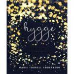 Hygge. Arta daneza a fericirii (Marie Tourell Soderberg)