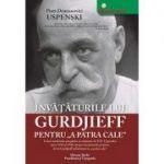 Invataturile lui Gurdjieff pentru ''A patra cale''