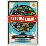 Istoria lumii. Carte de colorat cu harti. Descopera si coloreaza evenimente din trecut!