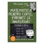 Matematica pentru copii, parinti si invatatori - Auxiliar de lucru clasa a II-a, pentru depasirea dificultatilor de invatare, caietul 2