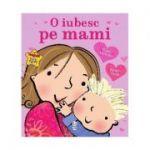 O iubesc pe mami - Giles Andreae