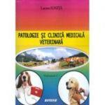 Patologie si clinica medicala veterinara, vol. 1 - Lucian Ionita
