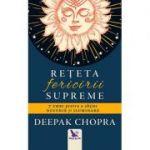 Reteta fericirii supreme - Deepak Chopra