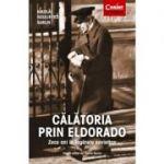 Calatoria prin Eldorado - Zece ani in lagarele sovietice