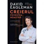 Creierul - Povestea noastra (David Eagleman)