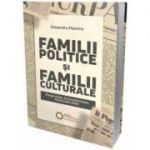 Familii politice si familii culturale. Modernitate, antimodernitate, postmodernitate