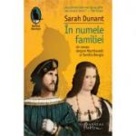 In numele familiei - Sarah Dunant