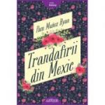 Trandafirii din Mexic - Pam Munoz Ryan