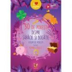 30 de povesti despre saracie si bogatie - Volum de povesti bilingv roman-englez