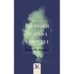 Calatorii in afara corpului (editie revizuita)