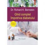 Ghid complet impotriva diabetului - Richard K. Bernstein