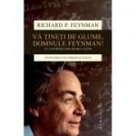 Va tineti de glume, domnule Feynman! Cu o introducere de Bill Gates