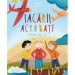 Iacarii acrobati - Povestea unui vis