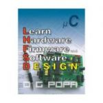 Learn hardware firmware and software design (O. G. Popa)