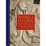 Marea istorie ilustrata a Romaniei si a republicii Moldova (Ioan-Aurel Pop)