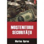 Mostenitorii Securitatii - Marius Oprea