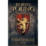 Rebeliunea - Robyn Young